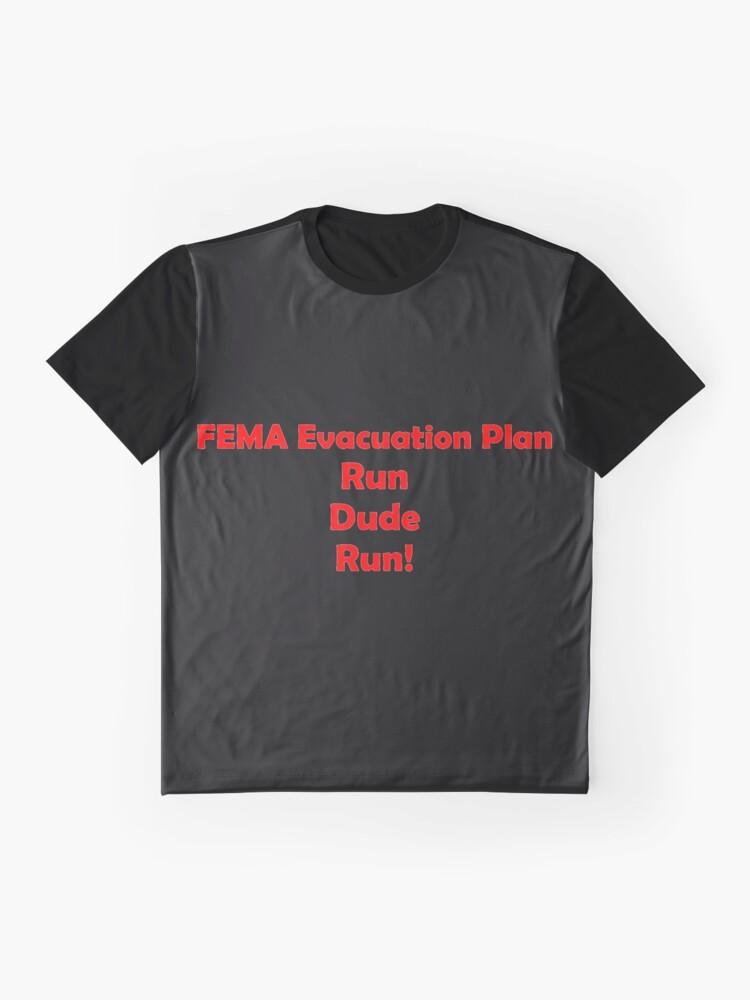 Alternate view of FEMA Evacuation Plan Graphic T-Shirt