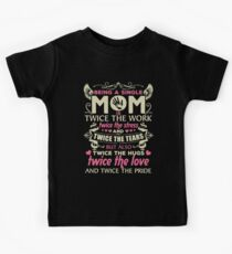 being a single mom is twice the work mother mom Kids Tee