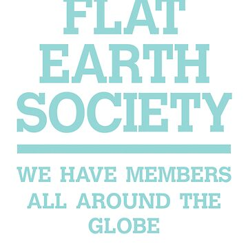 Flat Earth Society by ixmanga