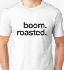 boom. roasted. Unisex T-Shirt