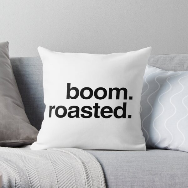 boom. roasted. Throw Pillow