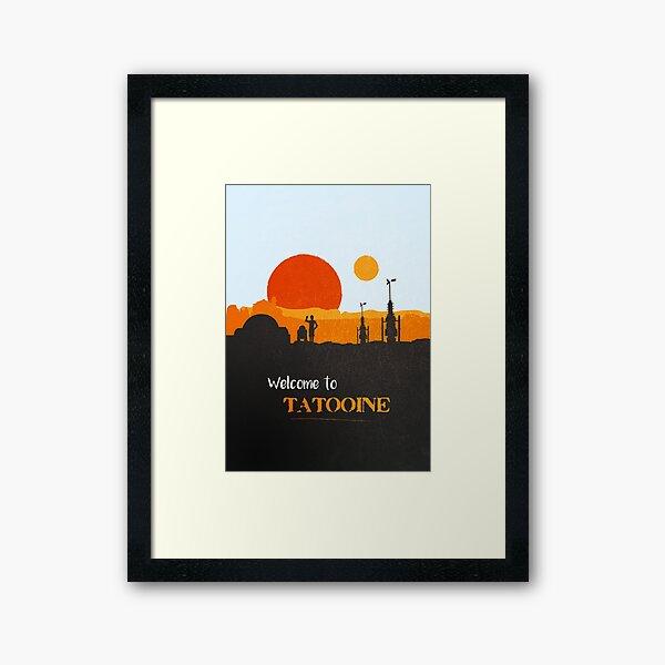 Welcome to Tatooine Framed Art Print