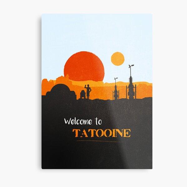 Welcome to Tatooine Metal Print