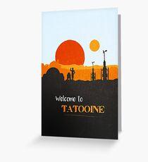 Welcome to Tatooine Greeting Card