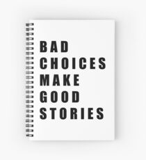 Bad Choices Spiral Notebook