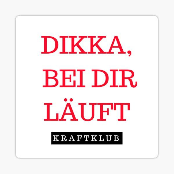 DIKA, BEI DIR LÄUFT Sticker
