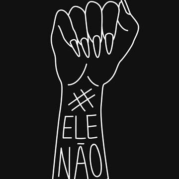 #EleNao by LadyMorgan