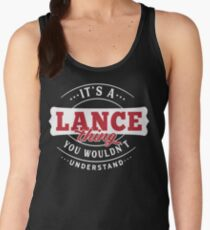 It's a LANCE Thing You Wouldn't Understand Women's Tank Top