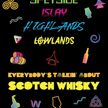 Everybody's Talkin about Scotch Whisky by eldram