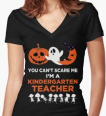 You Can't Scare Me I'm A Kindergarten Teacher T-Shirt Women's Fitted V-Neck T-Shirt