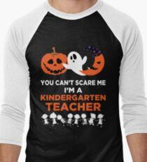 You Can't Scare Me I'm A Kindergarten Teacher T-Shirt Men's Baseball ¾ T-Shirt