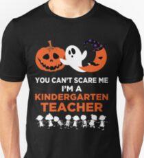 You Can't Scare Me I'm A Kindergarten Teacher T-Shirt Unisex T-Shirt