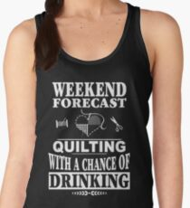 Weekend Forecast: Quilting With A Chance Of Drinking Women's Tank Top
