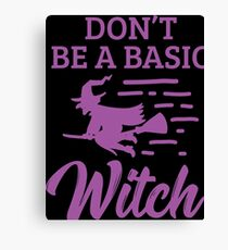 Halloween Shirt Don't Be A Basic Witch Purple Gift Tee  Canvas Print