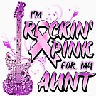 Breast Cancer Awareness I'M Rockin' Pink For My Aunt by magiktees