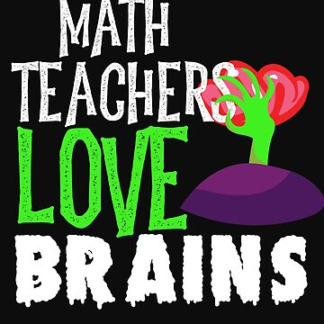Math Teachers Love Brains Funny Halloween Teacher Tshirt Funny Holiday Scary Teacher Tee School Hall by normaltshirts