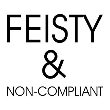Feisty & Non-Compliant by DJBALOGH