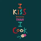 I kiss better than I cook by ric-racuk