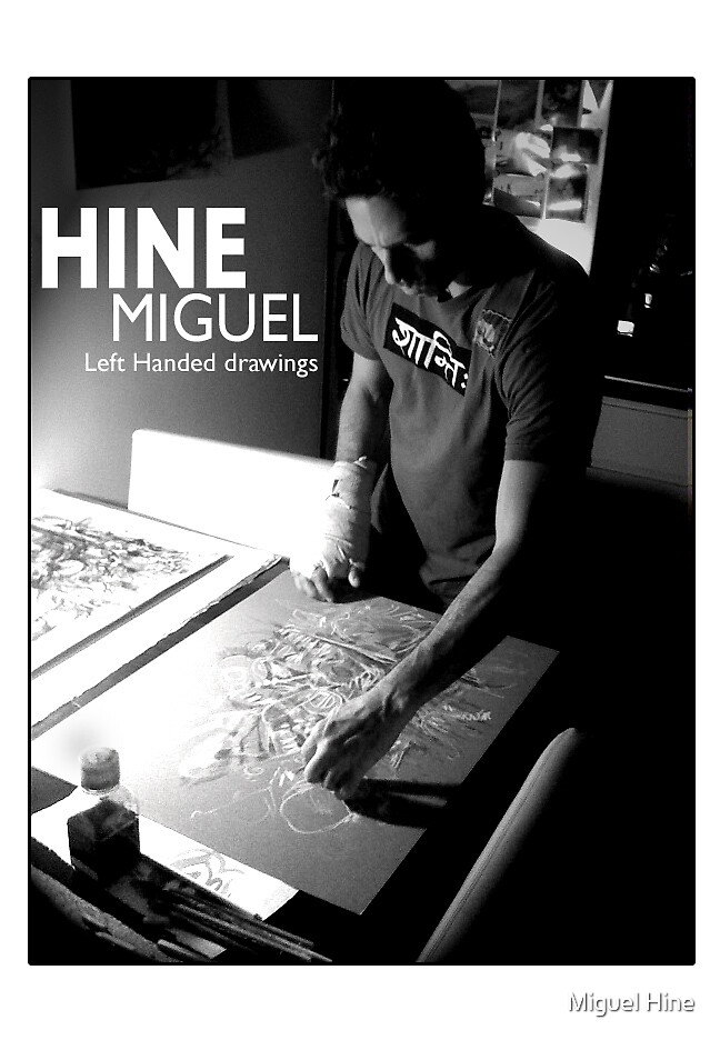MIGUEL HINE - 2009- Left Handed Dawing series by Miguel Hine