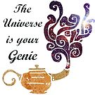 The universe is your genie by kina lakhani
