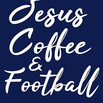Jesus Coffee And Football by STdesigns