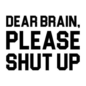 Shut Up Brain by DJBALOGH