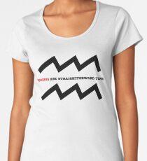 Aquarius Are Straightforward Types. Women's Premium T-Shirt