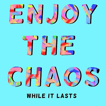Enjoy the chaos - Childrens room print by 8mmAttire