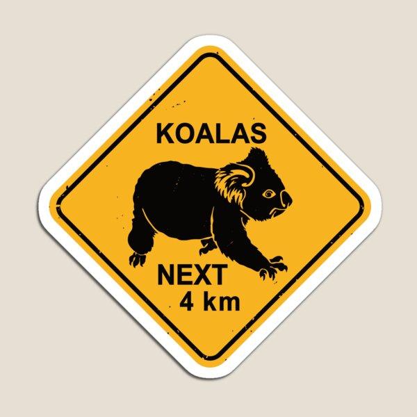 Koalas Next 4 km - Koala Bear Warning Road Sign Magnet