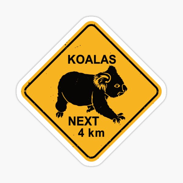 Koalas Next 4 km - Koala Bear Warning Road Sign Sticker