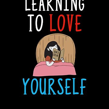 Learning To Love Yourself Self Confidence Self Improvement by perfectpresents