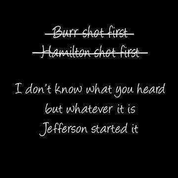 Alexander Hamilton, Burr, Jefferson - Funny Saying by STYLESYNDIKAT