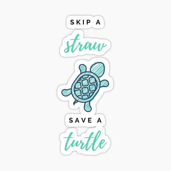 skip a straw save a turtle Sticker