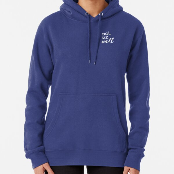 aal izz well Pullover Hoodie