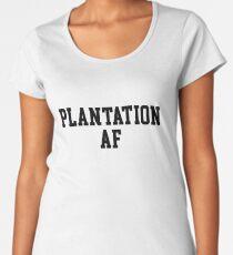 Plantation AF Women's Premium T-Shirt