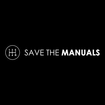 Save The Manuals - Car Guys Culture by made-for-you