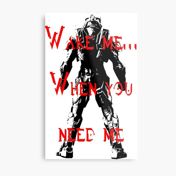 Wake me... when you need me Metal Print
