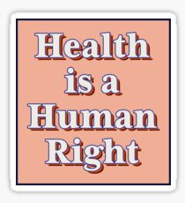 Health is a human right! Sticker