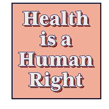 Health is a human right! by rosalynnllc