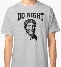 Do Right | Marcus Aurelius - Stoicism Classic T-Shirt