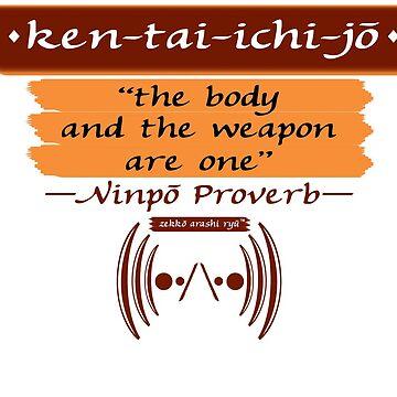 "Ninpo ~ ken-tai-ichi-jo – ""The body and the weapon are one"" by zekkoarashiryu"