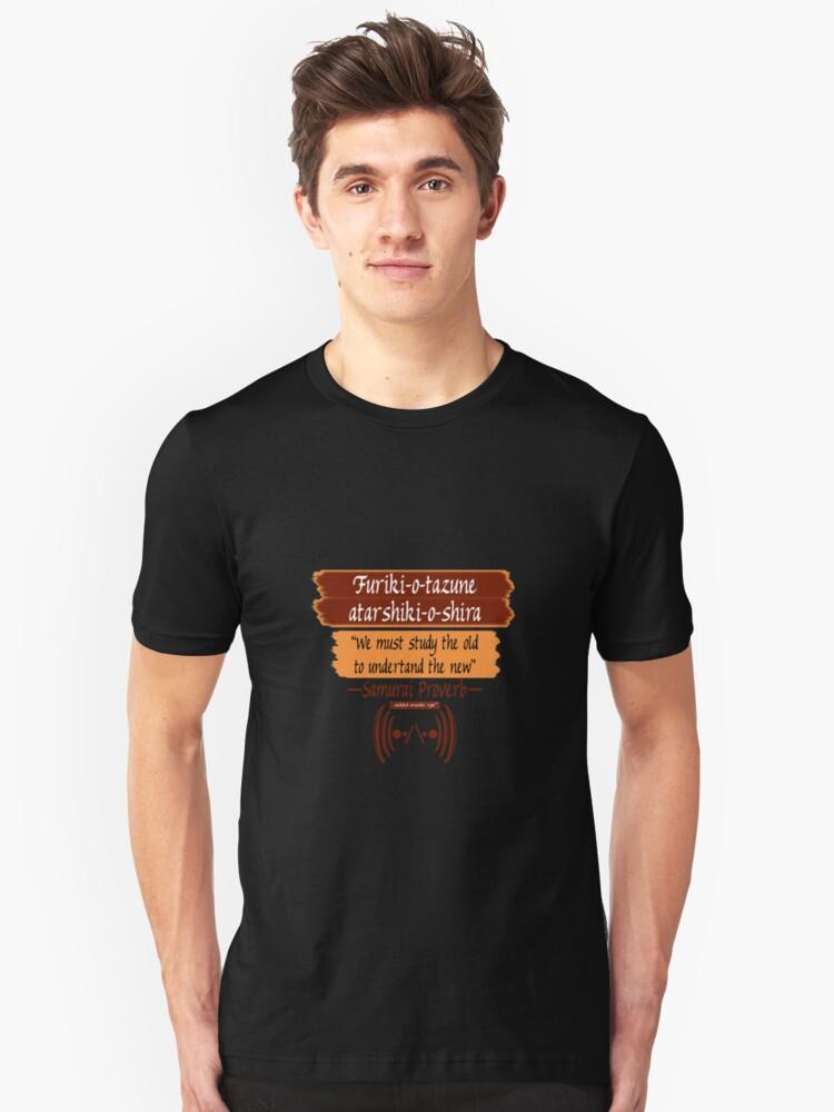"Zekko Arashi Ryu ~ Samurai ~ ""We must study the old to understand the new"" Unisex T-Shirt Front"