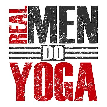Real men do Yoga by RAWWR