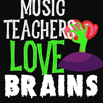 Music Teachers Love Brains Funny Halloween Teacher Tshirt Funny Holiday Scary Teacher Tee School Hal by normaltshirts
