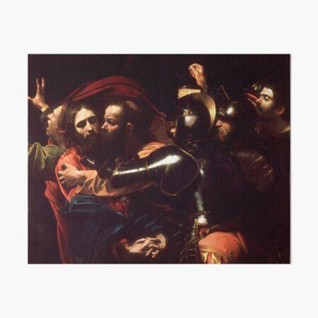 The Taking of Christ - Michelangelo Merisi da Caravaggio Art Board Print