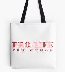 Pro-life, pro-woman Tote Bag
