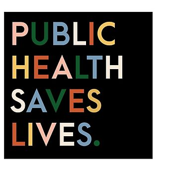 Public Health Saves Lives Modern Print by rosalynnllc