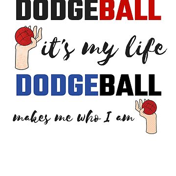 Dodgeball Lover Dodgeball is My Life Dodgeball Player by KanigMarketplac