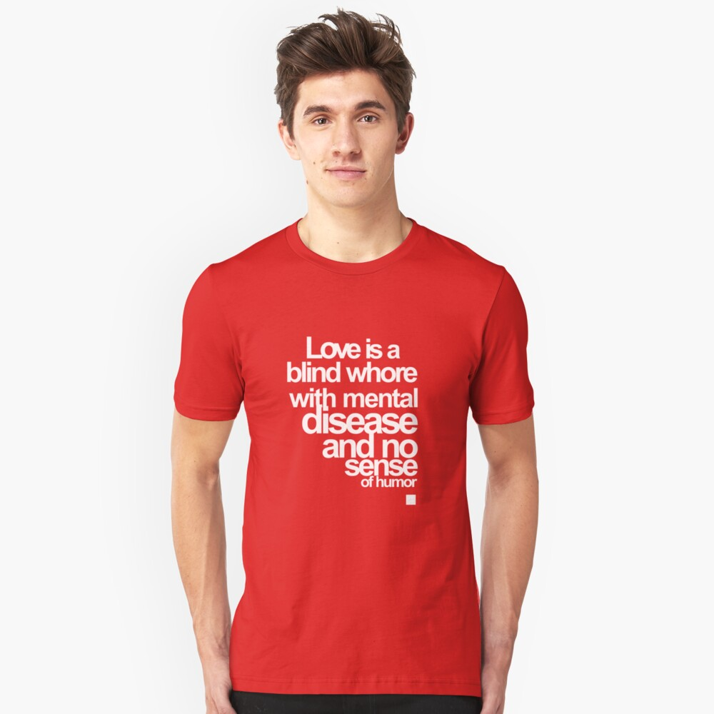 Love is a whore (white) Unisex T-Shirt Front
