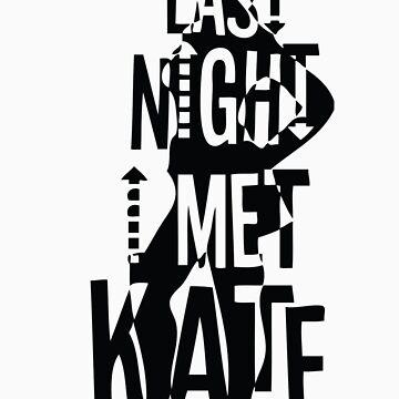 Last Night I Met Kate by marcalcuberta